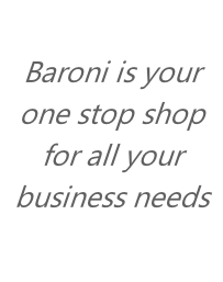 Baroni is your one stop shop for all your business needs